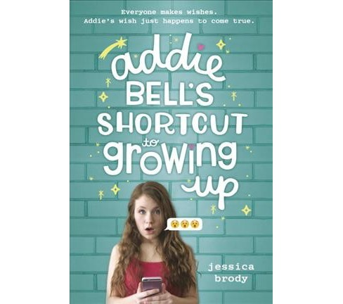 Addie Bell's Shortcut to Growing Up (Hardcover) (Jessica Brody) - image 1 of 1