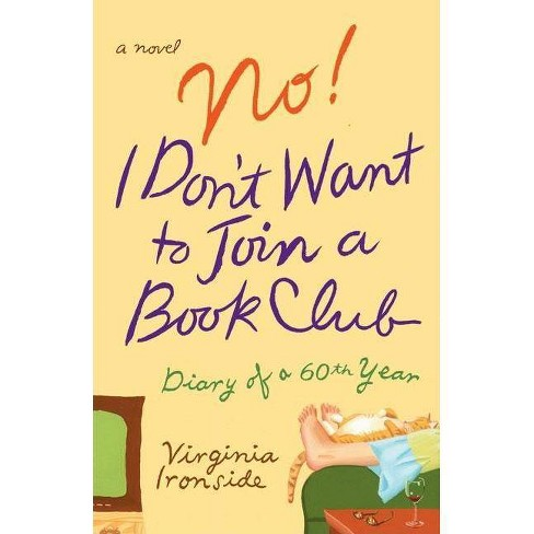 No! I Don't Want to Join a Book Club - by  Virginia Ironside (Paperback) - image 1 of 1