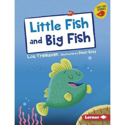 Little Fish and Big Fish - (Early Bird Readers -- Yellow (Early Bird Stories (Tm))) by  Lou Treleaven - image 1 of 1