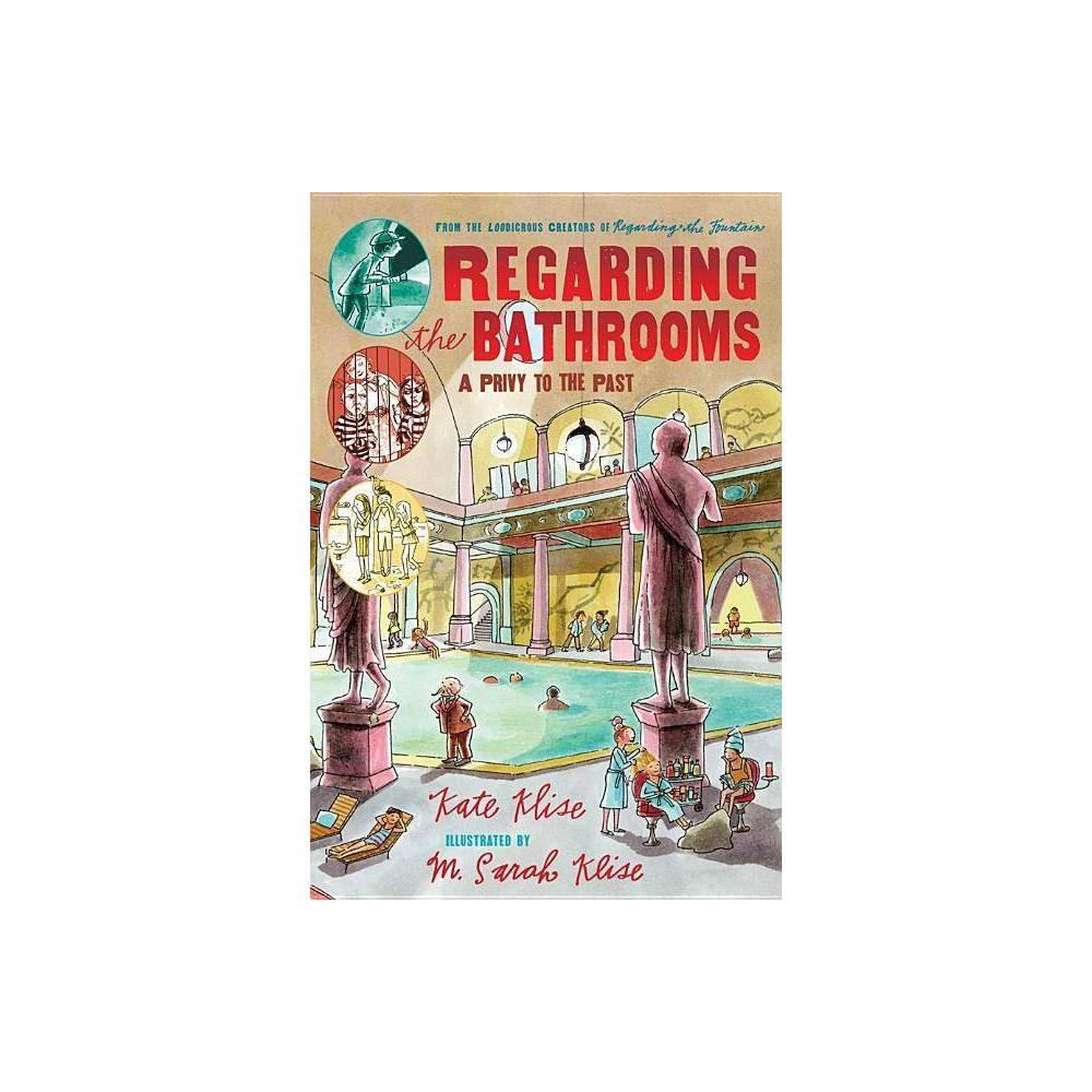 Regarding The Bathrooms Regarding The Paperback By Kate Klise Paperback