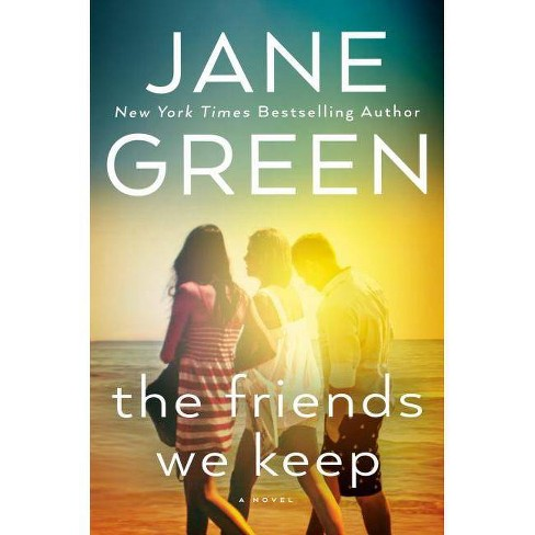 The Friends We Keep - by  Jane Green (Hardcover) - image 1 of 1