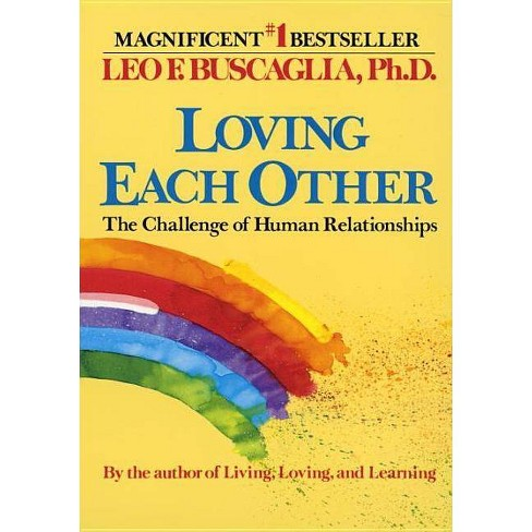 Loving Each Other - by  Leo F Buscaglia (Paperback) - image 1 of 1