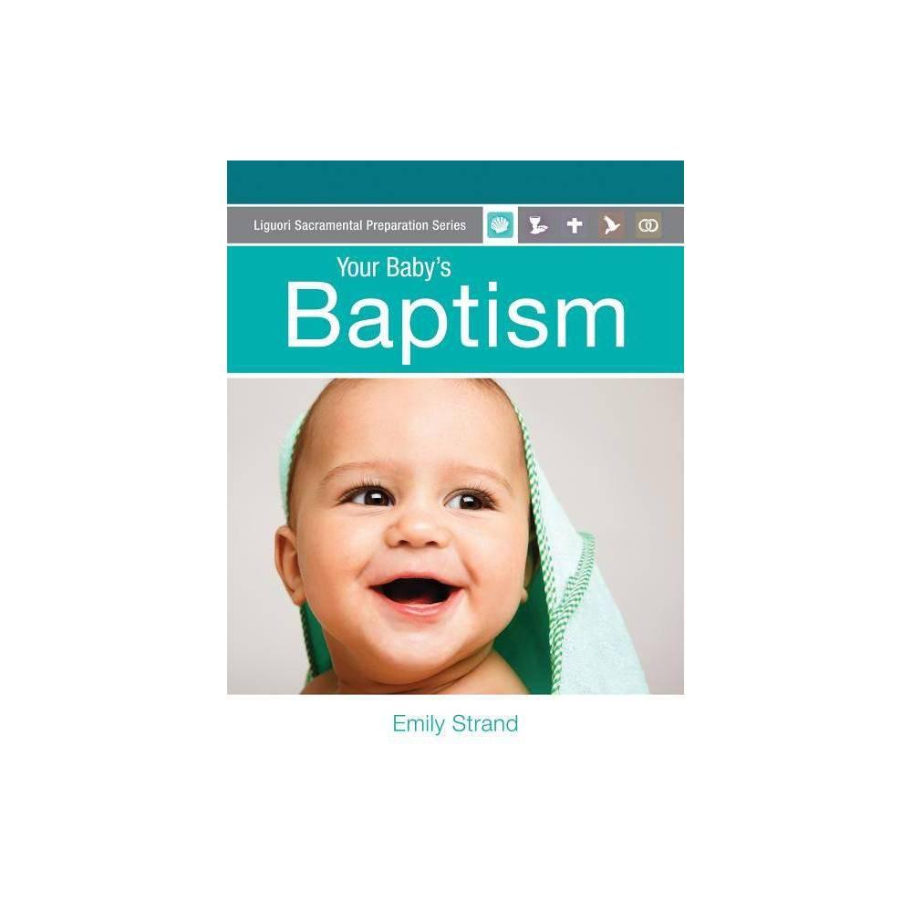 Your Baby S Baptism Liguori Sacramental Preparation By Emily Strand Paperback