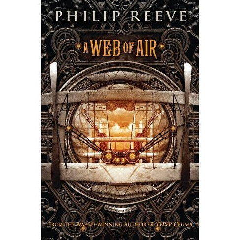 A Web of Air - (Fever Crumb) by  Philip Reeve (Paperback) - image 1 of 1