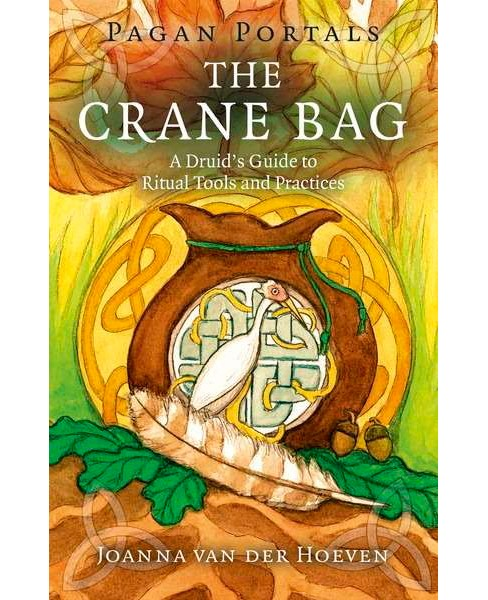 Crane Bag : A Druid's Guide to Ritual Tools and Practices (Paperback) (Joanna Van Der Hoeven) - image 1 of 1