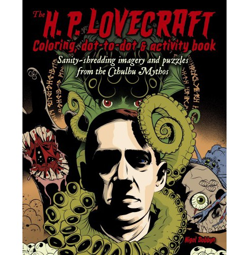 H. P. Lovecraft Coloring, Dot-to-Dot, & Activity Book : Sanity-shredding Imagery and Puzzles from the - image 1 of 1