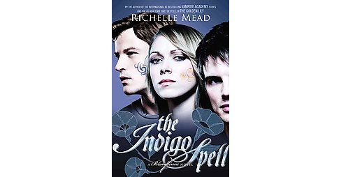 The Indigo Spell ( Bloodlines) (Hardcover) by Richelle Mead - image 1 of 1