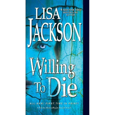Willing to Die -  by Lisa Jackson (Paperback)
