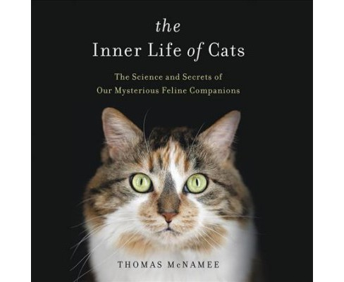 Inner Life of Cats (Unabridged) (CD/Spoken Word) (Thomas McNamee) - image 1 of 1
