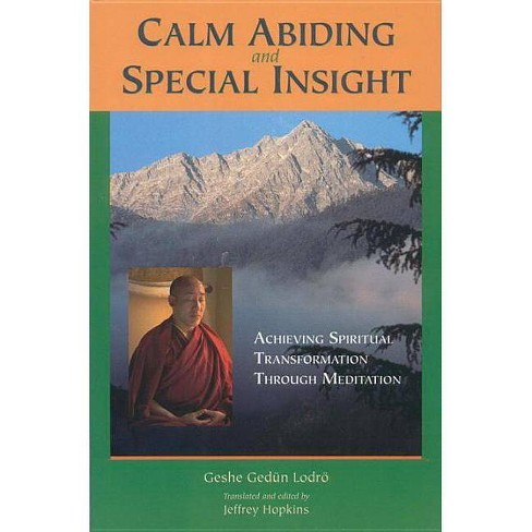 Calm Abiding and Special Insight - (Textual Studies and Translations in  Indo-Tibetan Buddhism)