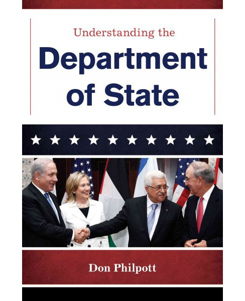 Understanding the Department of State (Hardcover) (Don Philpott) - image 1 of 1