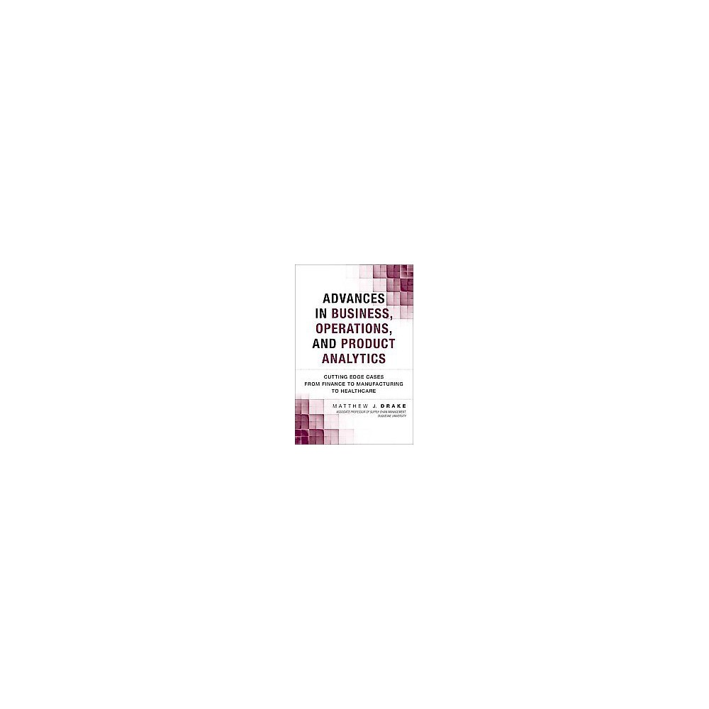 Advances in Business, Operations, and Product Analytics : Cutting Edge Cases from Finance to