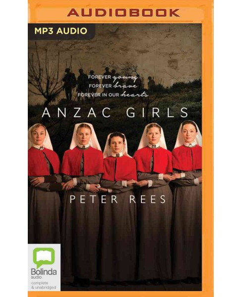 Anzac Girls (MP3-CD) (Peter Rees) - image 1 of 1