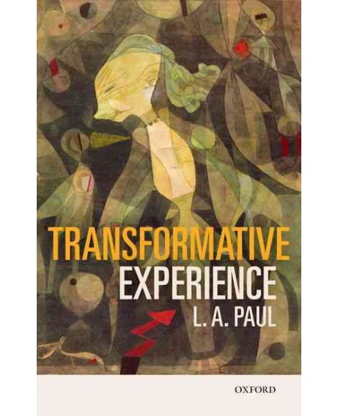 Transformative Experience (Reprint) (Paperback) (L. A. Paul) - image 1 of 1