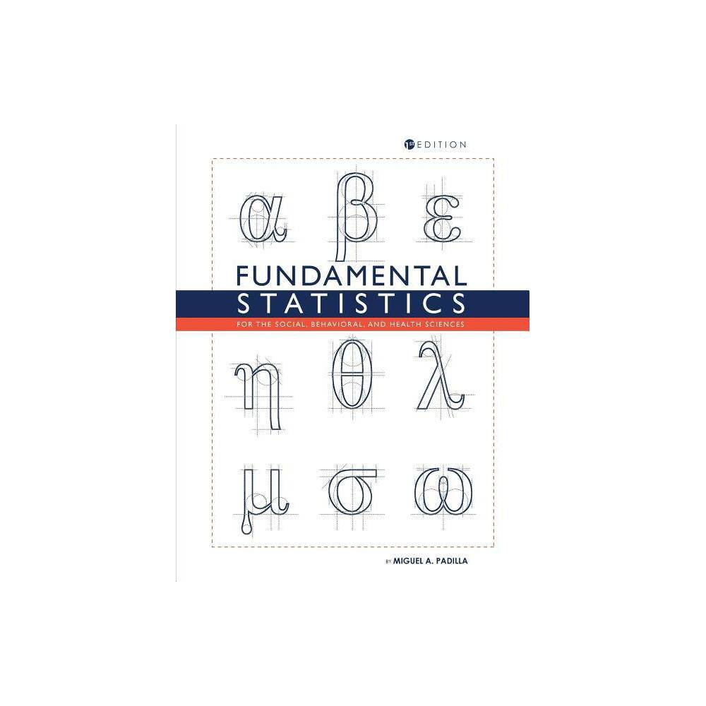 Fundamental Statistics For The Social Behavioral And Health Sciences By Miguel A Padilla Paperback