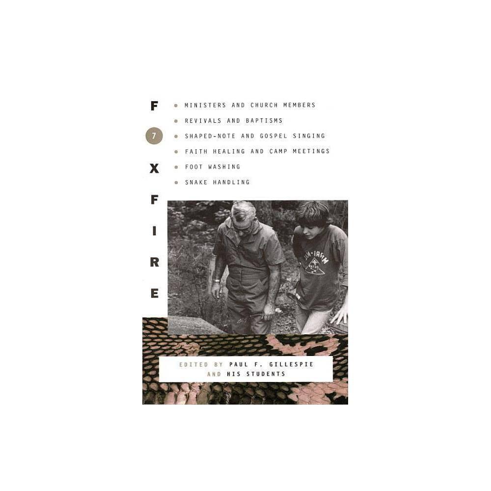 Foxfire 7 Foxfire Paperback By Paul Gillespie Paperback