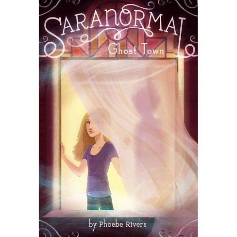 Ghost Town - (Saranormal) by  Phoebe Rivers (Paperback) - image 1 of 1