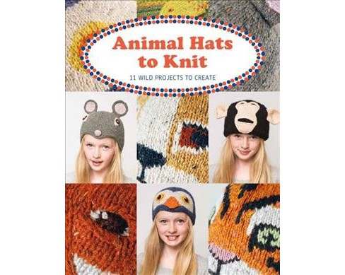 Animal Hats to Knit : 11 Wild Projects to Create -  by Luise Roberts (Paperback) - image 1 of 1