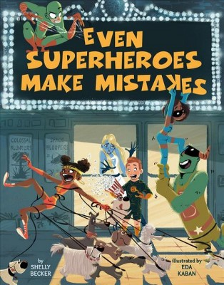 Even Superheroes Make Mistakes -  by Shelly Becker (School And Library)