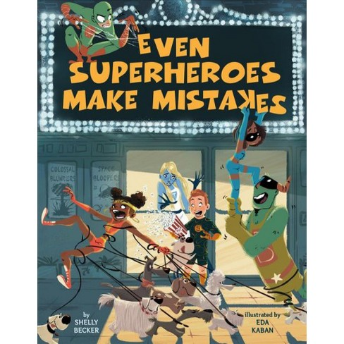 Even Superheroes Make Mistakes -  by Shelly Becker (School And Library) - image 1 of 1