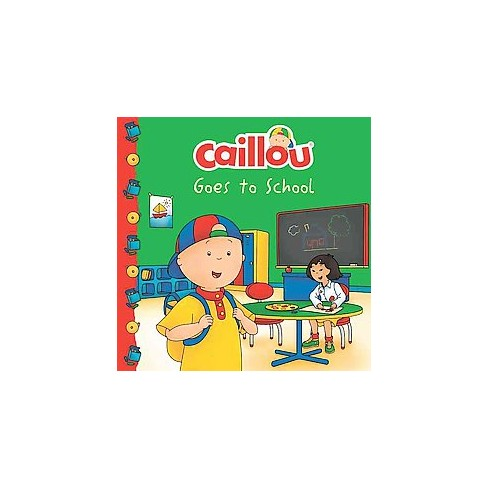 Caillou Goes to School - (Clubhouse) (Paperback) - image 1 of 1