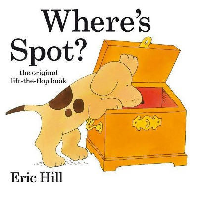 Where's Spot? - by Eric Hill (Hardcover)