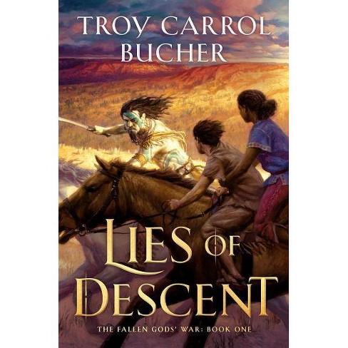 Lies of Descent - (Fallen Gods' War) by  Troy Carrol Bucher (Hardcover) - image 1 of 1