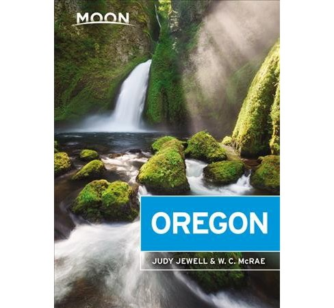 Moon Oregon -  (Moon Oregon) by Judy Jewell & W. C. McRae (Paperback) - image 1 of 1