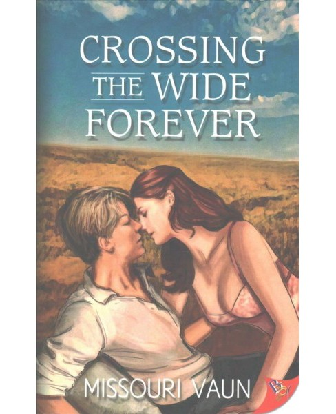 Crossing the Wide Forever (Paperback) (Missouri Vaun) - image 1 of 1
