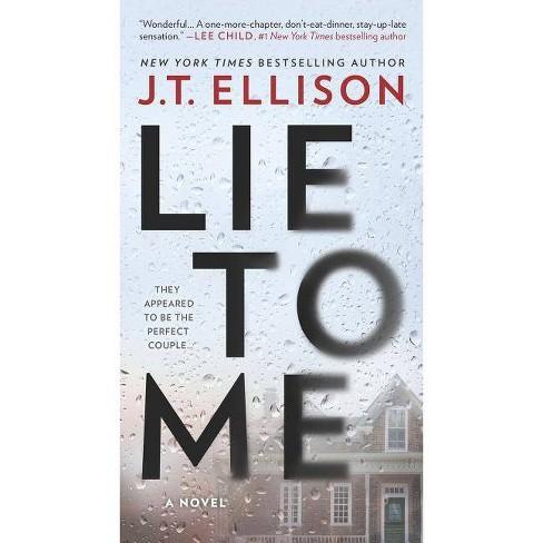 Lie to Me -  by J. T. Ellison (Paperback) - image 1 of 1