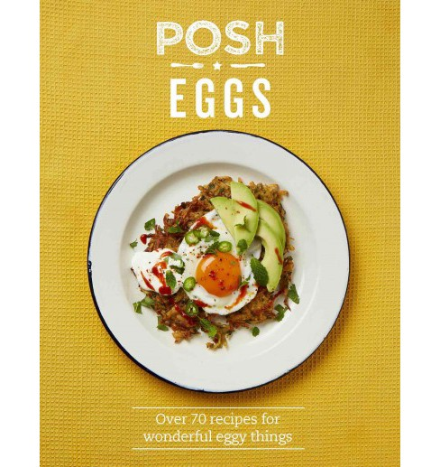 Posh Eggs : Over 70 Recipes for Wonderful Eggy Things (Hardcover) (Lucy O'Reilly) - image 1 of 1