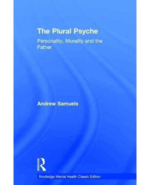 Plural Psyche : Personality, Morality and the Father (Hardcover) (Andrew Samuels) - image 1 of 1