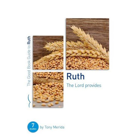 Ruth: The Lord Provides - (Good Book Guides) by  Tony Merida (Paperback) - image 1 of 1