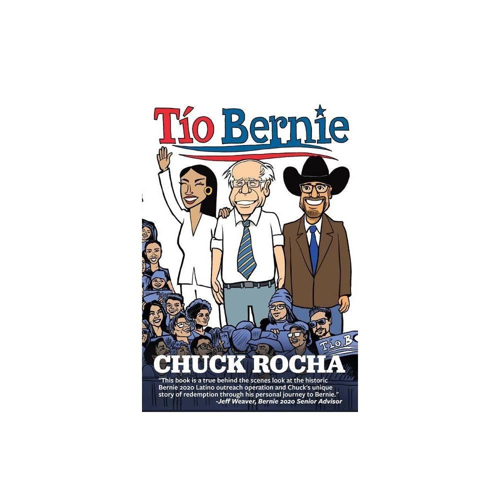 T O Bernie By Chuck Rocha Paperback