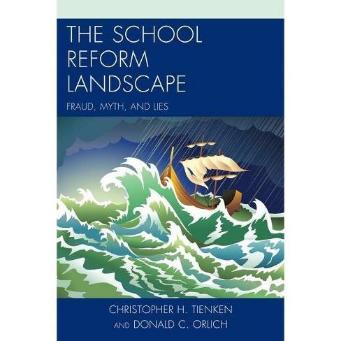The School Reform Landscape - by  Christopher H Tienken & Donald C Orlich (Paperback) - image 1 of 1