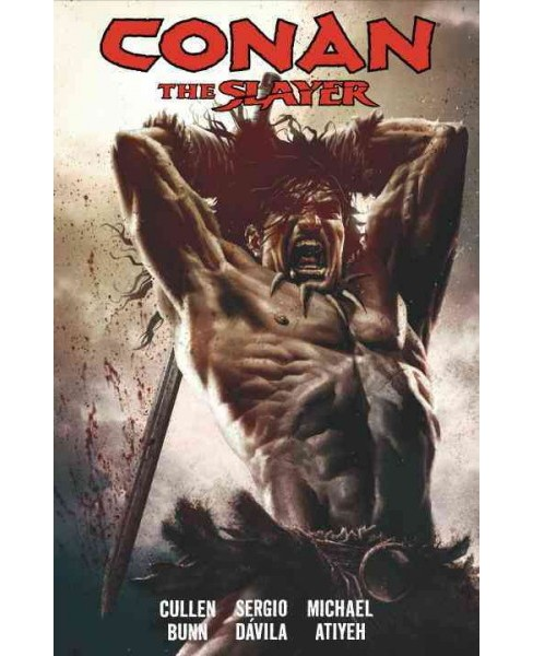 Conan the Slayer 1 : Blood in His Wake (Paperback) (Cullen Bunn) - image 1 of 1