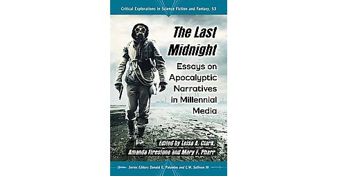 Last Midnight : Essays on Apocalyptic Narratives in Millennial Media (Paperback) - image 1 of 1