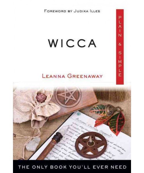 Wicca Plain & Simple : The Only Book You'll Ever Need (Paperback) (Leanna Greenaway) - image 1 of 1