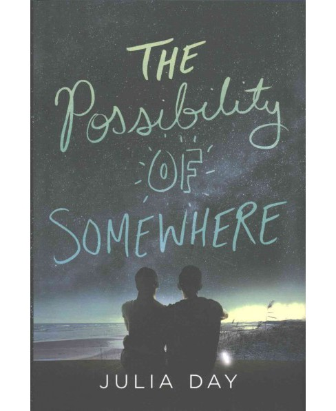 Possibility of Somewhere (Hardcover) (Julia Day) - image 1 of 1