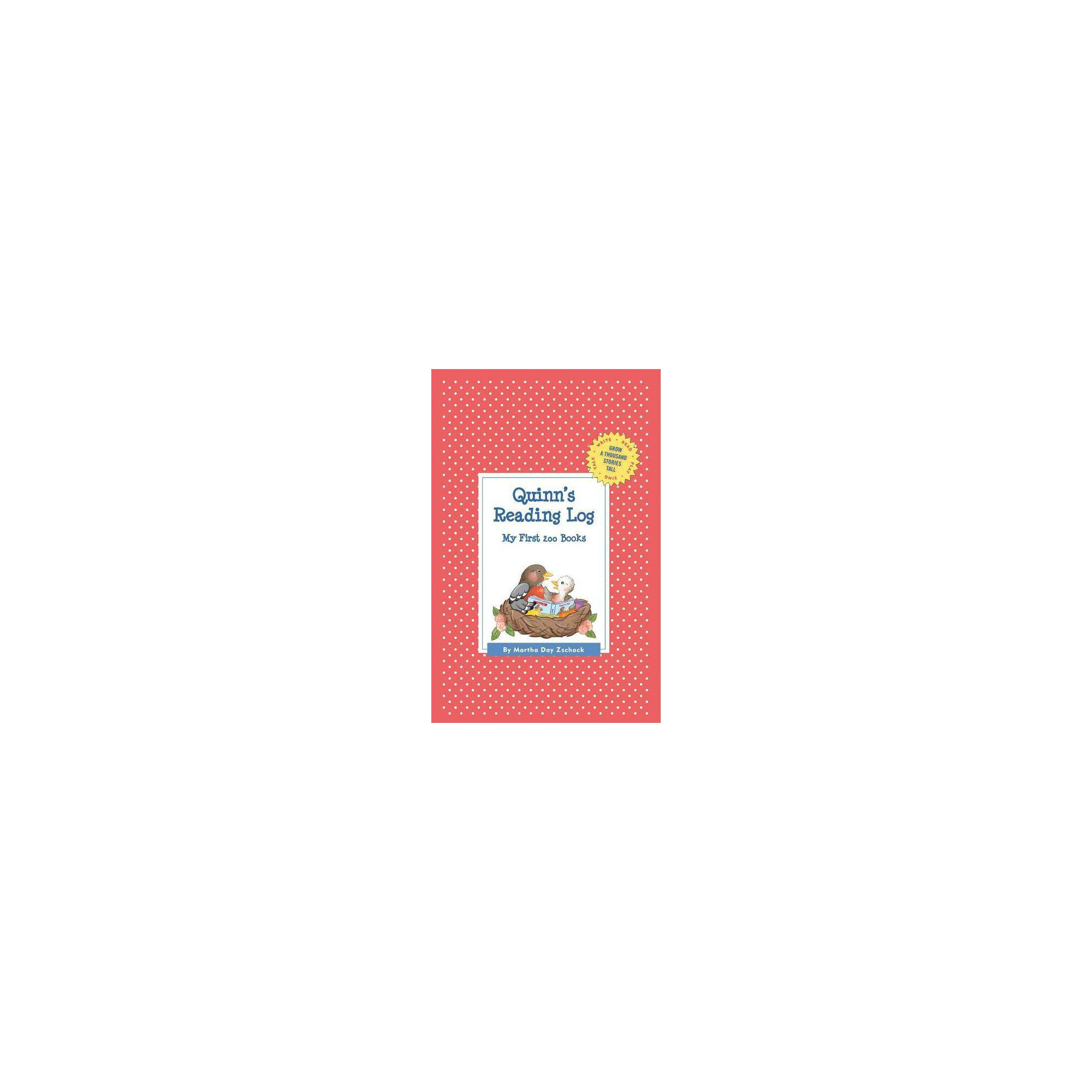 Quinn's Reading Log: My First 200 Books (Gatst) - (Grow a Thousand Stories Tall) by Martha Day Zschock