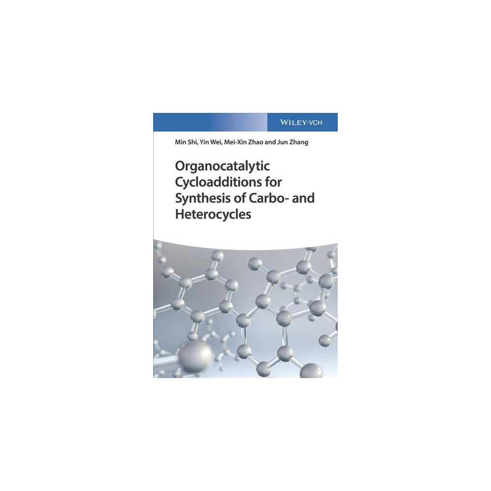 Organocatalytic Cycloadditions for Synthesis of Carbo- and Heterocycles - (Hardcover)