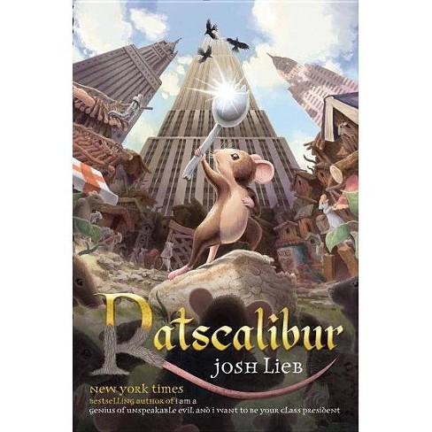 Ratscalibur - by  Josh Lieb (Paperback) - image 1 of 1
