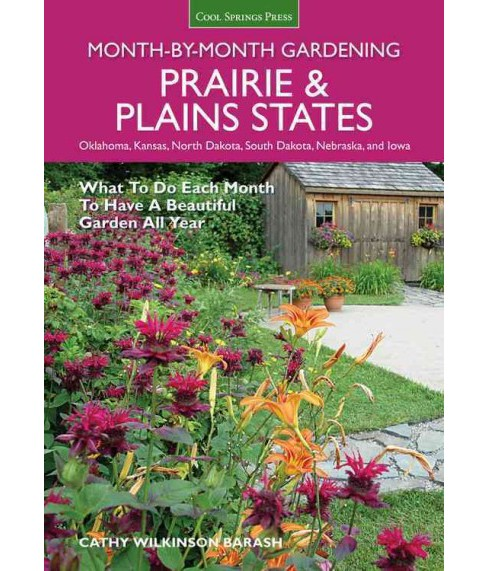 Prairie & Plains States Month-By-Month Gardening : What to Do Each Month to Have a Beautiful Garden All - image 1 of 1