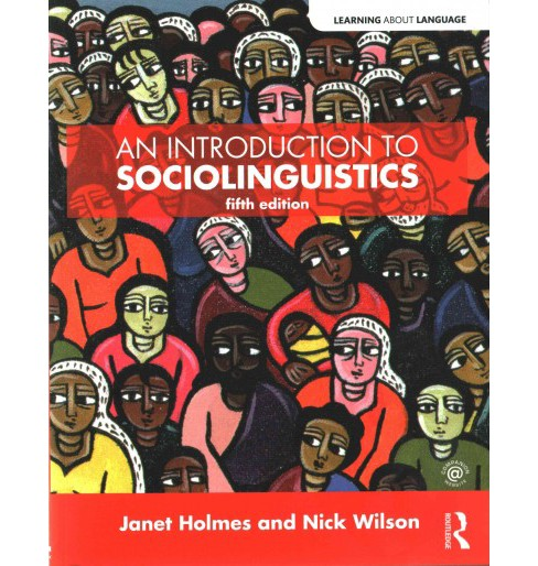 Introduction to Sociolinguistics (Paperback) (Janet Holmes & Nick Wilson) - image 1 of 1