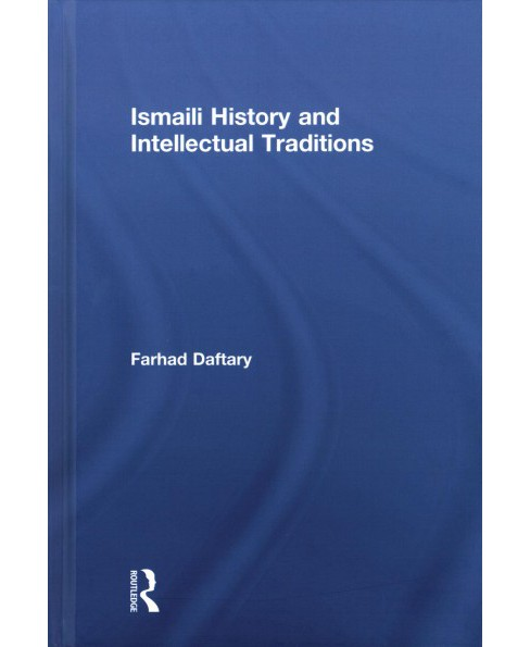 Ismaili History and Intellectual Traditions (Hardcover) (Farhad Daftary) - image 1 of 1