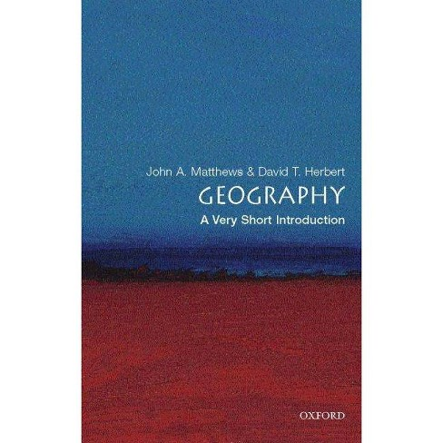 Geography - (Very Short Introductions) by  John A Matthews & David T Herbert (Paperback) - image 1 of 1