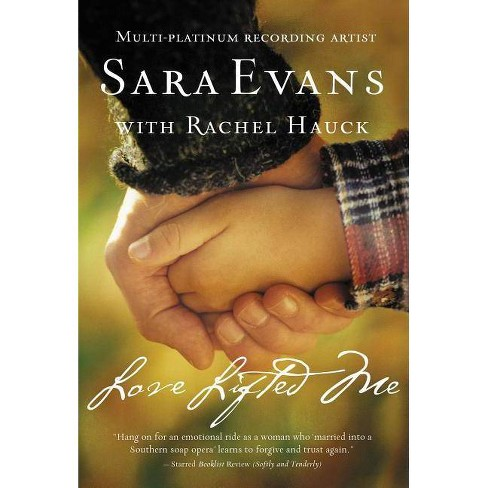 Love Lifted Me - (Songbird Novels) by  Sara Evans (Paperback) - image 1 of 1