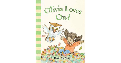 Olivia Loves Owl (Hardcover) (David McPhail) - image 1 of 1