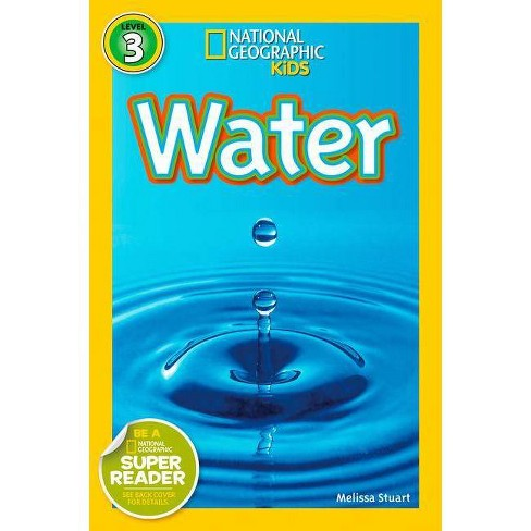 Water - (National Geographic Kids: Level 3 (Paperback)) by  Melissa Stewart (Paperback) - image 1 of 1