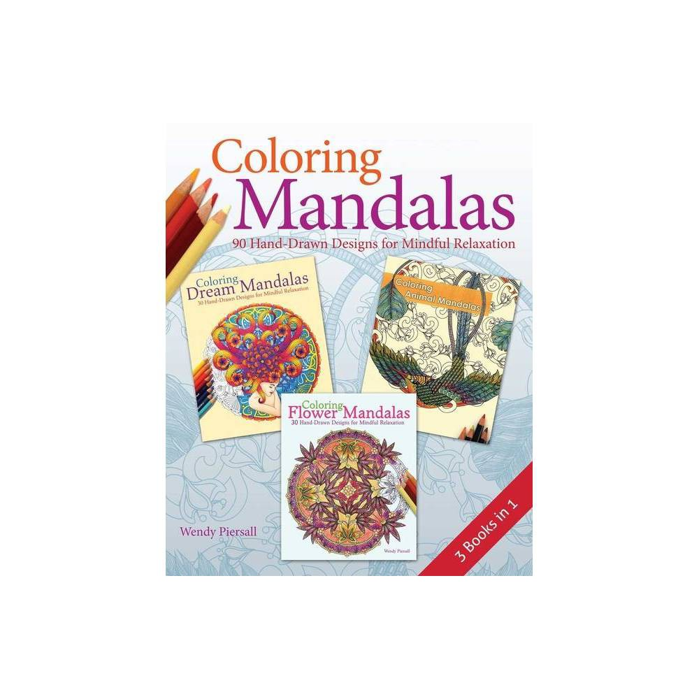 Coloring Mandalas 3 In 1 Pack By Wendy Piersall Paperback